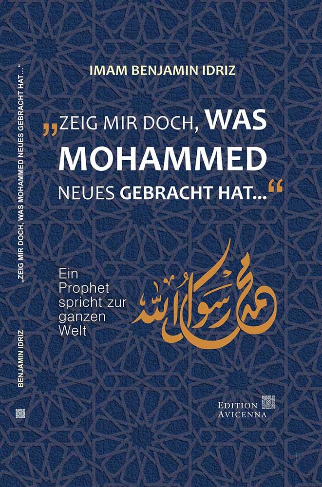 Benjamin Idriz: Zeig mir doch, was Mohammed Neues gebracht hat