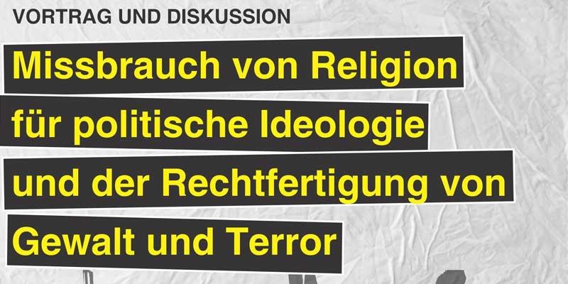 Missbrauch von Religion für politische Ideologie und der Rechtfertigung von Gewalt und Terror