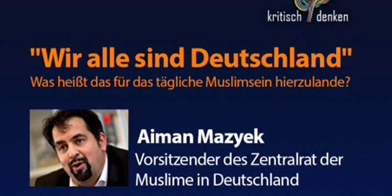 """Veranstaltung: """"Wir alle sind Deutschland"""" – Aiman Mazyek"""
