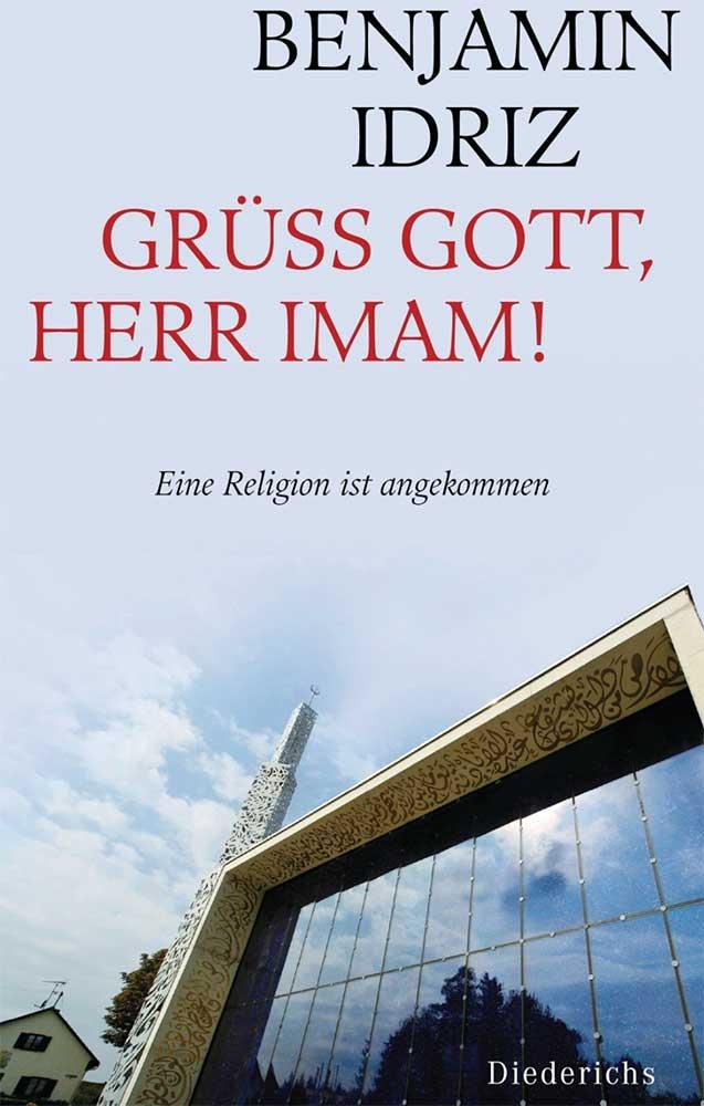 Benjamin Idriz: Grüß Gott, Herr Imam!