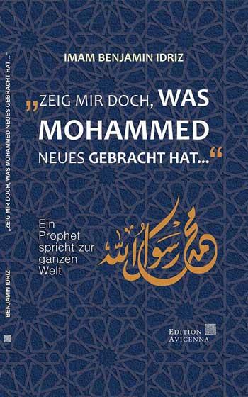Idriz: Zeig mir doch, was Mohammed Neues gebracht hat